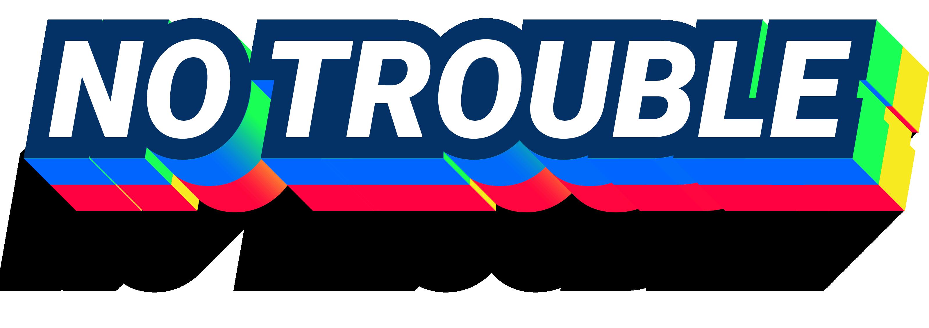 No Trouble